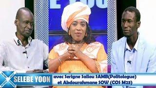 Selebe Yoon du 23 nov. 2018 avec Serigne Saliou SAMB(Politologue)  et Abdourahmane SOW (COS M23)