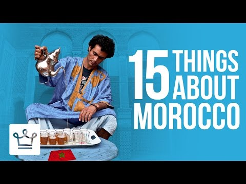 15 Things You Didn't Know About Morocco