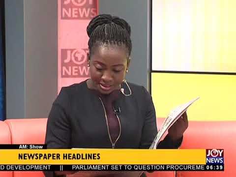 AM Show Newspaper Headlines on JoyNews (13-3-18)