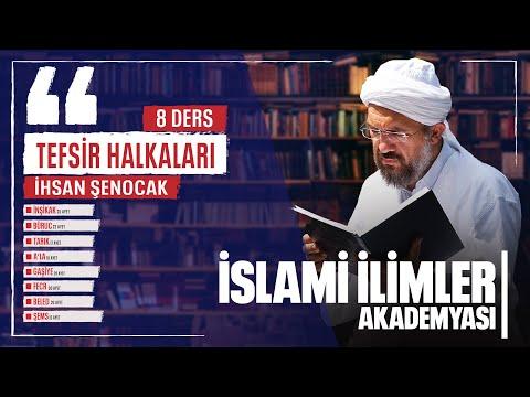 Tefsir - 165 - İnşikak Sûresi (1-25) - İhsan Şenocak