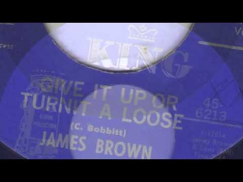 GIVE IT UP OR TURN IT LOOSE - JAMES BROWN