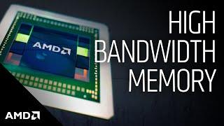 High-Bandwidth Memory (HBM) from AMD: Making Beautiful Memory