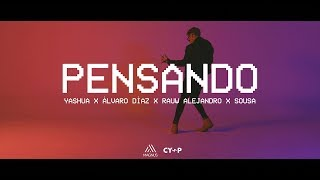 Смотреть клип Yashua - Pensando Ft. Alvaro Diaz, Rauw Alejandro, Sousa