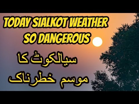 Today Sialkot Weather So Dangerous. 3PM