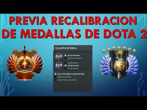PREVIA RECALIBRACION DE MEDALLAS DOTA 2