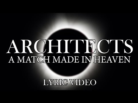 Architects - A Match Made In Heaven (Lyric Video)