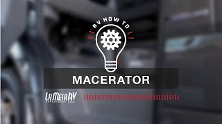 Macerator Pump | RV How To: La Mesa RV