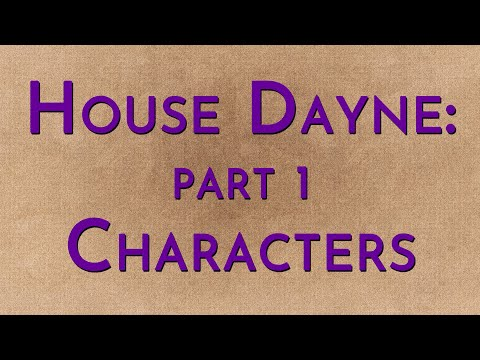 House Dayne: Part 1 - Characters