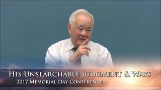Video His Unsearchable Judgment and Ways | 2017 Memorial Day Conference | Message 1, Part 2 download MP3, 3GP, MP4, WEBM, AVI, FLV Juli 2018