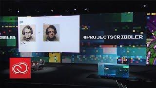 #ProjectScribbler: Adobe MAX 2017 (Sneak Peeks) | Adobe Creative Cloud