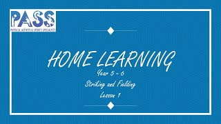 PASS HOME LEARNING PE LESSON 5/6 STRIKING and FIELDING LESSON 1