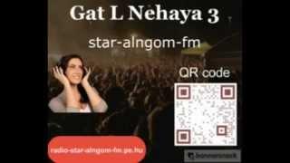 Gat L Nehaya جت النهاية --------برعاية راديو استار النجوم اف ام