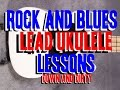 Rock & Blues Lead Ukulele Lessons Down & Dirty Intro Scott Grove