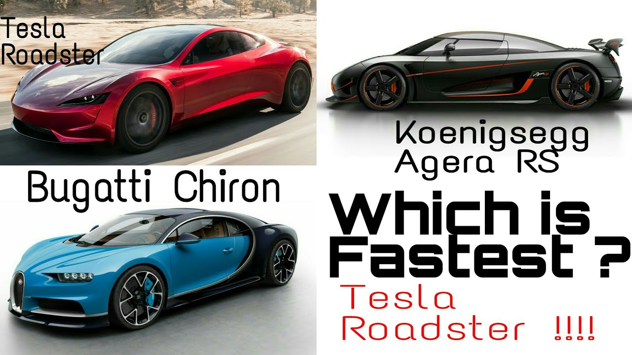 Tesla Roadster vs Chiron vs Agera RS || Fastest Production Cars on ...