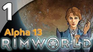 Rimworld Alpha 13 - 1. Rude Awakening - Let's Play Rimworld Gameplay