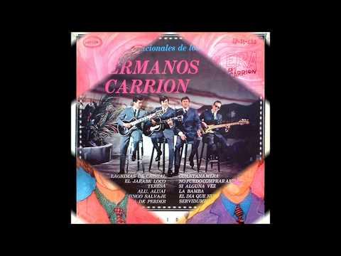 LOS HERMANOS CARRION   ( 11 caciónes)