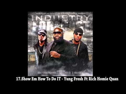 17.Show Em How To Do It - Yung Fresh Ft Rich Homie Quan
