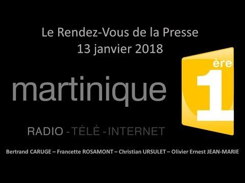 LE RDV DE LA PRESSE DU 13 JANVIER 2018 RADIO MARTINIQUE 1ERE