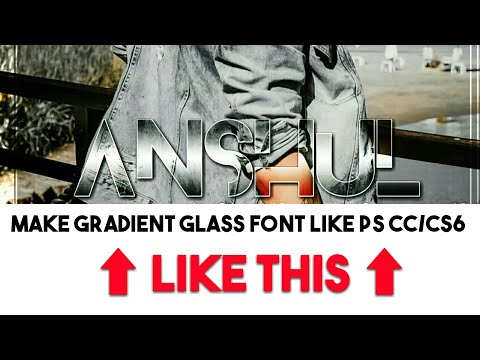 Make Gradient Glass Font Like Ps Cc/Cs6 in Android || Anshul Editz ||