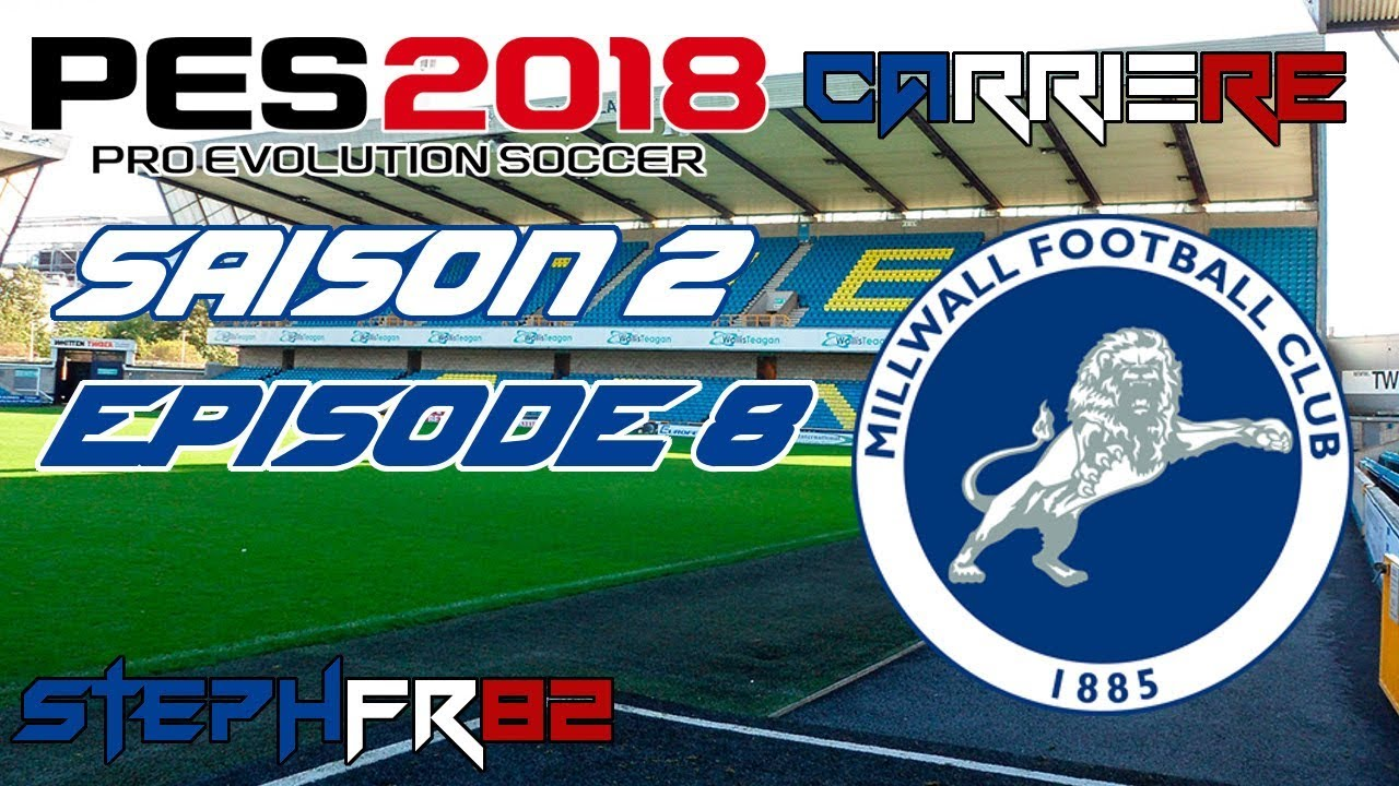 pes 2018 millwall fc s02 e08 une bonne s rie ligue des masters fr pc youtube. Black Bedroom Furniture Sets. Home Design Ideas