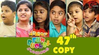 Fun Bucket JUNIORS | Episode 47 | Kids Funny Videos | Comedy Web Series | By Sai Teja - TeluguOne