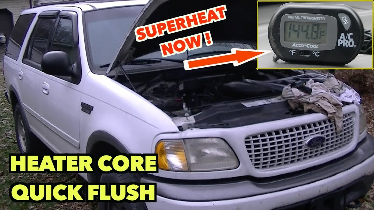hight resolution of heater core flush ford 4 6 expedition a quick flush to acquire more heat