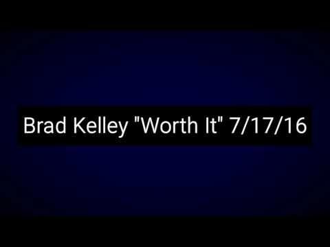 "Brad Kelley ""Worth It"""