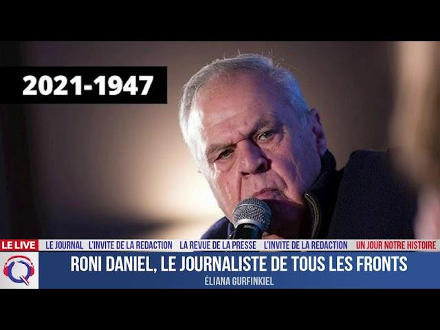 Roni Daniel, le journaliste de tous les fronts - Un jour notre Histoire du 27 juillet