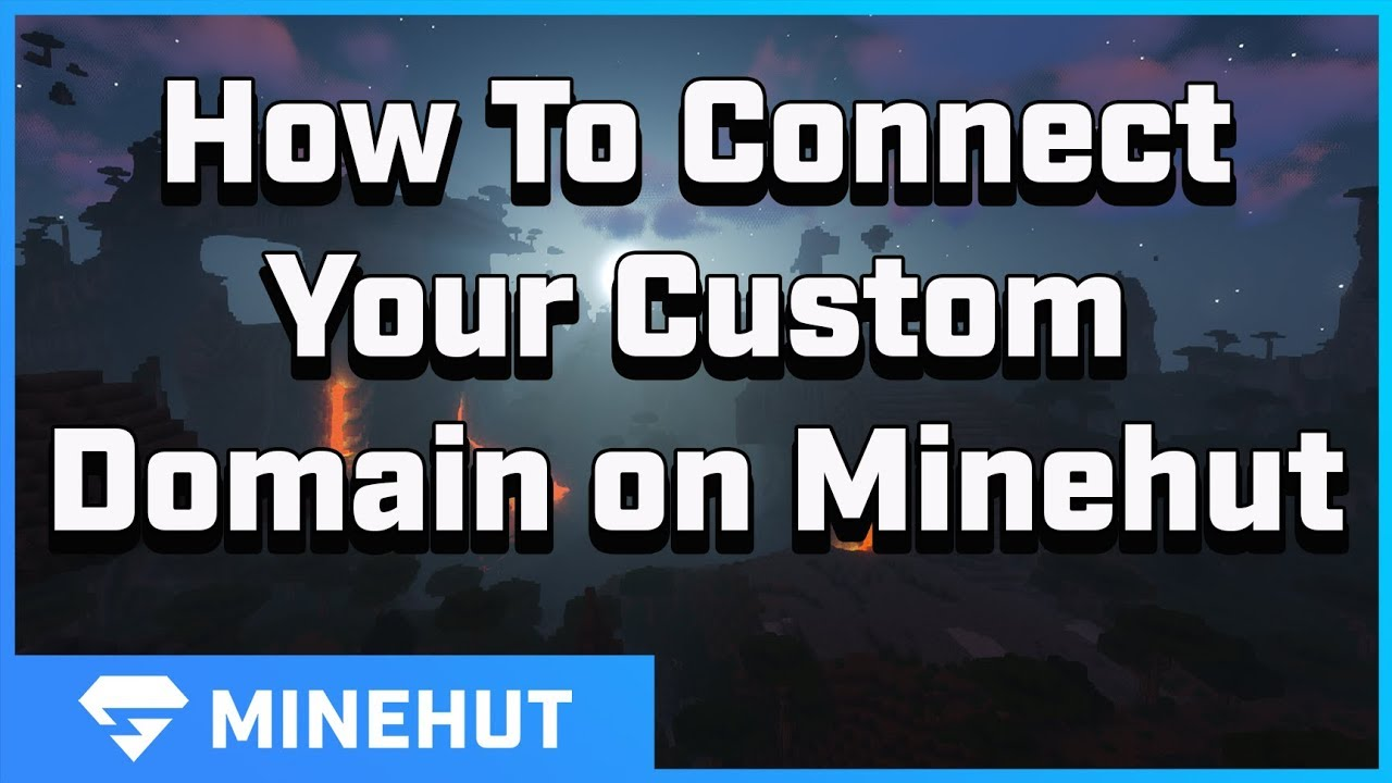 How to Connect a Custom Domain to your Minehut Server
