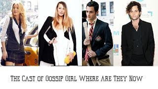 The Cast of Gossip Girl Where Are They Now