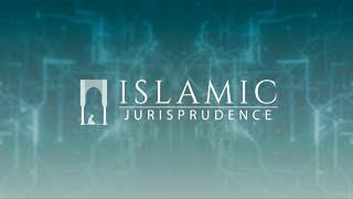 Islamic Jurisprudence - Episode 16