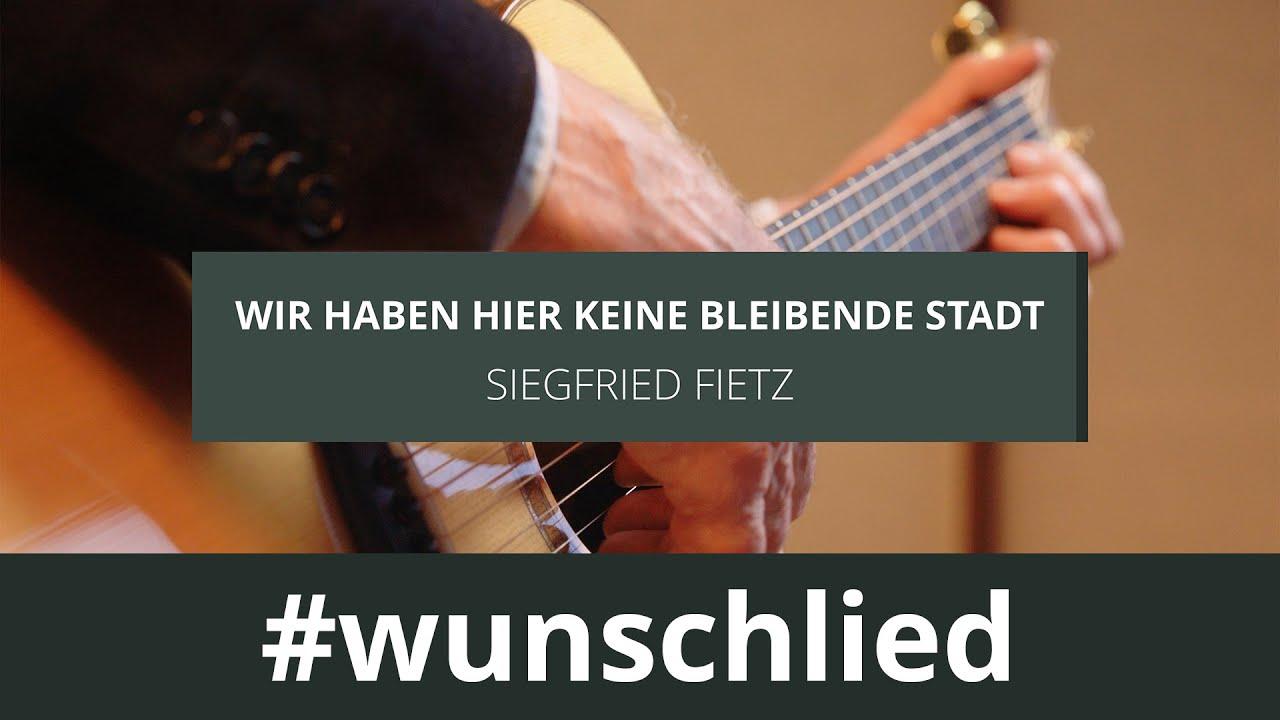 Siegfried Fietz singt 'Wir haben hier keine bleibende Stadt' #wunschlied