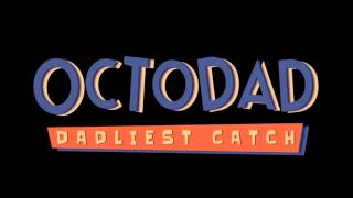Repeat youtube video Octodad: Dadliest Catch Soundtrack - End Credits