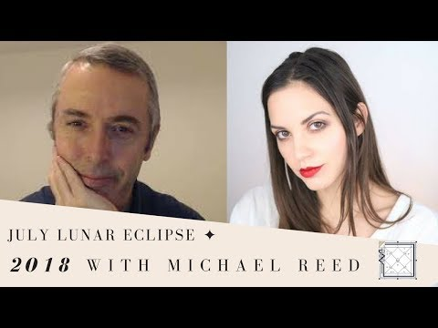 Powerful Advice - Lunar Eclipse July 27 2018 With Michael Reed