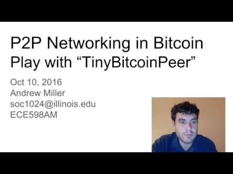 Lecture: P2P Networking in Bitcoin and tinybitcoinpeer.py
