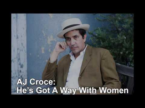 AJ Croce: He's Got A Way With Women