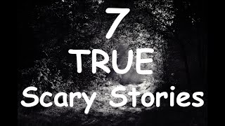 7 REAL Scary Stories | Cabin in The Woods/Near D3ath Experience