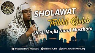Download Mp3  Terbaru  Sholawat Thibbil Qolub Versi Majlis Nurul Musthofa