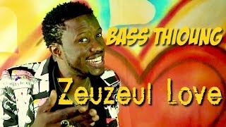 Bass Thioung - Zeuzeul Love - Clip Officiel