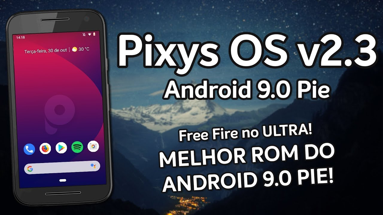 Pixys OS v2 3 | Android 9 0 Pie | BEST ROM OF ANDROID 9 0 PIE, RUNNING FREE  FIRE IN ULTRA!