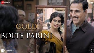 Bolte Parini | Gold | Akshay Kumar | Mouni Roy | Arko
