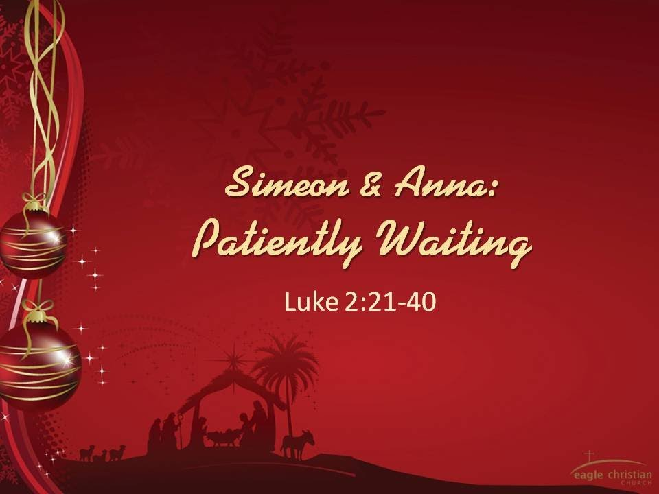 Simeon & Anna: Patiently Waiting - YouTube