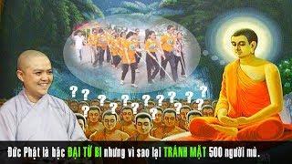 Câu chuyện về 500 người mù bị Đức Phật tránh mặt vì sao như vậy ?