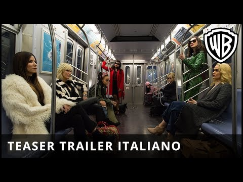Ocean's 8 – Teaser Trailer Ufficiale Italiano