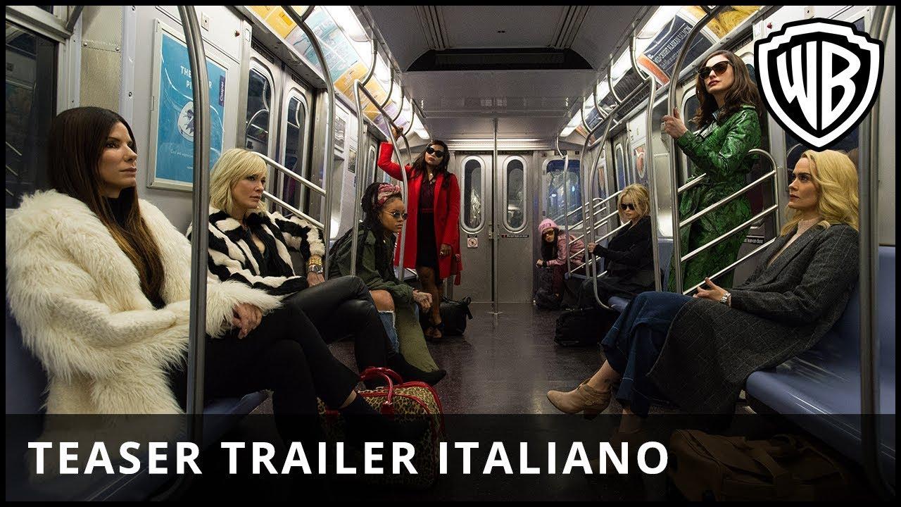 Download Ocean's 8 – Teaser Trailer Ufficiale Italiano