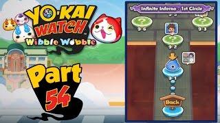 Yo-Kai Watch Wibble Wobble - Part 54 | Infinite Inferno 1st Circle Part 1! [iOS Gameplay]