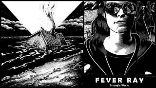 Fever Ray - Triangle Walks (Tora Vinter Remix)