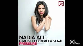 NADIA ALI, STARKILLERS & ALEX KENJI - Pressure