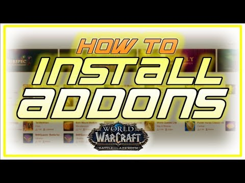 How To Install Addons / World of Warcraft: Battle for Azeroth! 2018