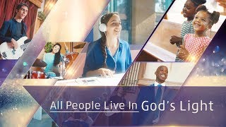"God Is God | Bless God | Christian Music Video ""All People Live in God's Light"" 